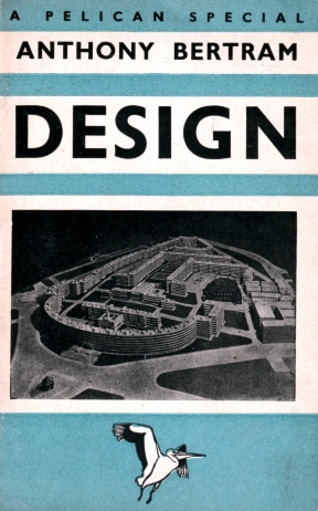 Design, by Anthony Bertram, Penguin 1938